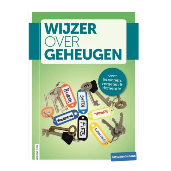 Wijzer over Geheugen. Een boek over hersenen, vergeten en dementie. Een uitgave van Alzheimer Nederland en de Consumentenbond.