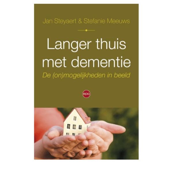 Langer zelfstandig thuis met dementie. In Vlaanderen woont naar schatting 70% van de mensen met dementie thuis .Geschreven door 2 Vlaamse schrijvers.